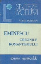 Eminescu - Originile romantismului