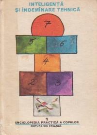 Enciclopedia practica a copiilor, Volumul I - Inteligenta si indeminare tehnica