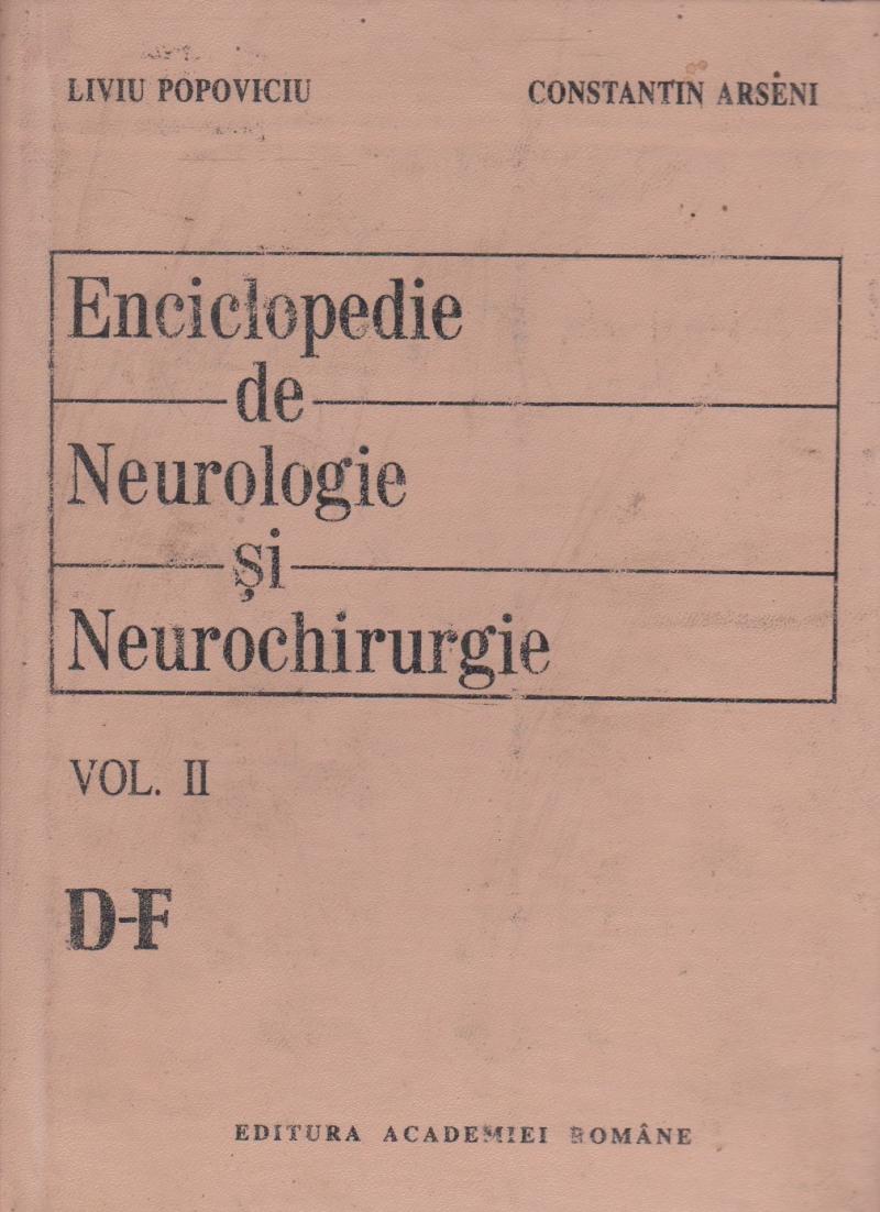 Enciclopedie de Neurologie si Neurochirurgie, Volumul II, D-F