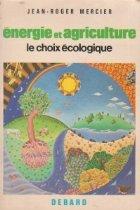Energie et agriculture. Le choix ecologique