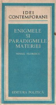Enigmele si paradigmele materiei