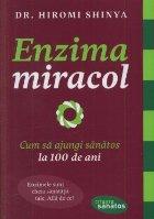 Enzima miracol Cum să ajungi