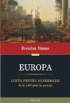 Europa. Lupta pentru supremație de la 1453 până în prezent