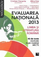 Evaluarea Nationala 2013 - Limba si literatura romana. 40 de teste rezolvate dupa modelul MECTS