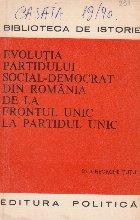 Evolutia Partidului Social-Democrat din Romania de la Frontul Unic la Partidul Unic