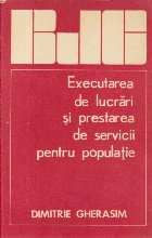 Executarea de lucrari si prestarea de servicii pentru populatie