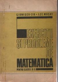 Exercitii si probleme de matematica pentru clasele IX-X licee