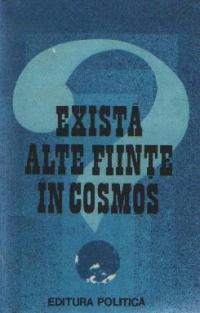 Exista alte fiinte in Cosmos?