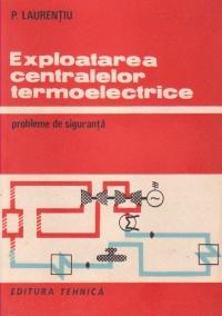 Exploatarea centralelor termoelectrice - Probleme de siguranta