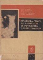 Explorarea clinica, de laborator si radiologica a tubului digestiv
