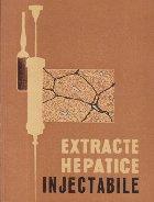 Extracte hepatice injectabile