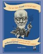 Ce-ar face Freud in locul tau? Cum ar rezolva cei mai mari psihoterapeuti problemele tale cotidiene