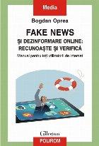 Fake news și dezinformare online: recunoaște și verifică Manual pentru toți utilizatorii de internet