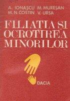 Filiatia si ocrotirea minorilor in Dreptul R S Romania