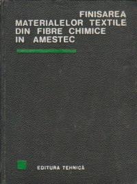 Finisarea materialelor textile din fibre chimice in amestec