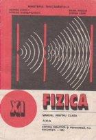 Fizica - Manual pentru clasa a XI-a