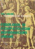 Fiziologia si fiziopatologia reproducerii umane