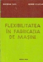 Flexibilitatea in fabricatia de masini