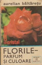 Florile - Parfum si culoare