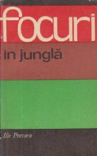Focuri in jungla - File dintr-un jurnal de reporter