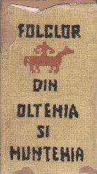 Folclor din Oltenia si Muntenia, Volumul I - Texte alese din colectii inedite