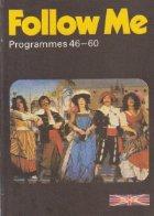 Follow me, Book 4, Programmes 46-60