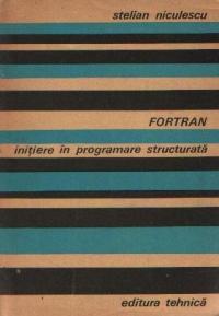 FORTRAN. Initiere in programare structurata