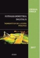 Fotogrammetria digitala. Indrumator de lucrari practice