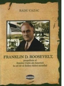 Franklin D. Roosevelt, presedinte al Statelor Unite ale Americii in cel de-al doilea razboi mondial
