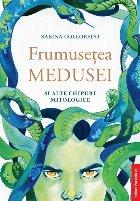 Frumuseţea Medusei și alte chipuri mitologice
