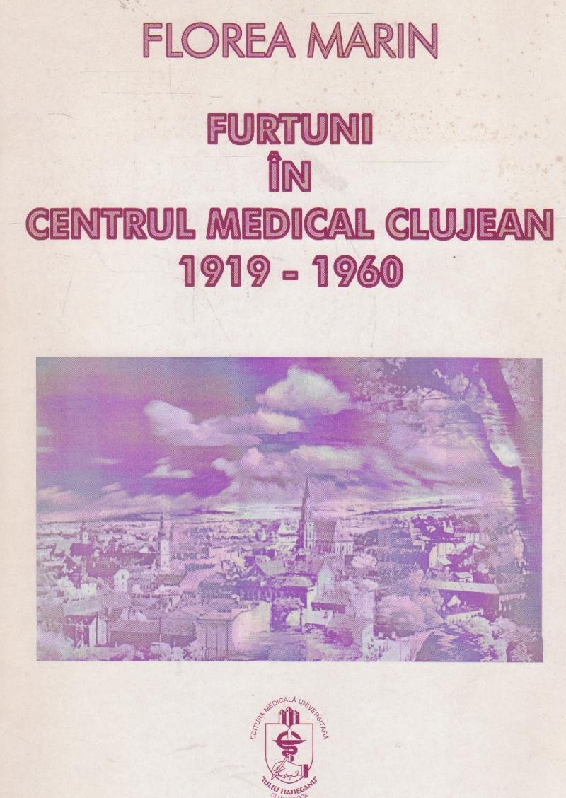 Furtuni in Centrul Medical Clujean 1919-1960