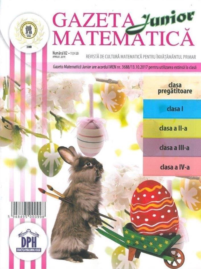 Gazeta Matematica Junior nr. 82 (Aprilie 2019)