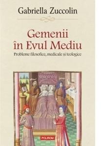 Gemenii in Evul Mediu. Probleme filosofice, medicale si teologice
