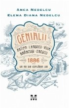 Genialii: Antipa, I. Hasdeu, Vuia, Brancusi, Enescu. 1886 - Un an din copilaria lor