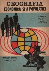 Geografia economica si a populatiei - Manual pentru clasa a X-a