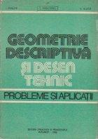Geometrie descriptiva si desen tehnic. Probleme si aplicatii
