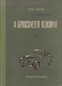 A Gepkocsivezeto Kezikonyve, III (Practica automobilului, Volumul al III-lea / limba maghiara)