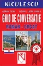 Ghid conversatie roman croat pentru