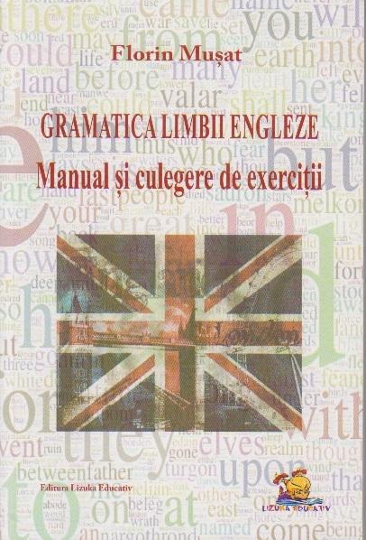 Gramatica Limbii Engleze - Manual si culegere de exercitii