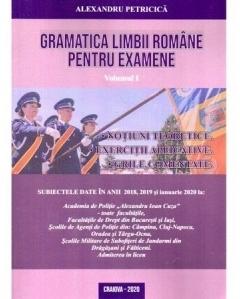 Gramatica limbii romane pentru examene. Volumul I. Notiuni teoretice, exercitii aplicative, grile comentate. Editia 2020