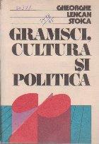 Gramsci, Cultura si Politica