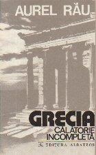 Grecia - Calatorie incompleta