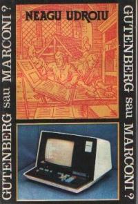 Gutenberg sau Marconi?