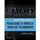 Guyton & Hall. Fiziologie a omului. Ghid de examinare