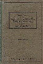Handbuch der kaufmannischen Holzverwertung und des Holzhandels