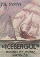 Icebergul - Secvente din epopeea dezvoltarii