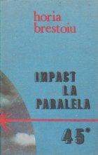Impact la Paralela 45 - incursiune in culisele bataliei pentru petrolul romanesc