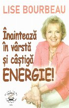 Inainteaza in varsta si castiga energie!