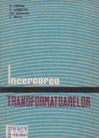 Incercarea transformatoarelor Volumul lea Incercari