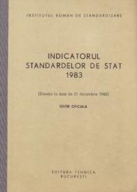 Indicatorul standardelor de stat 1983 (Situatia la data de 31 decembrie 1982) Editie Oficiala